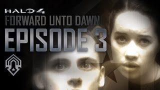 Halo 4: Forward Unto Dawn - Part 3 (Live-Action Halo Series)